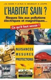 L'HABITAT SAIN? Risque lié aux pollutions électriques et mangnétiques...
