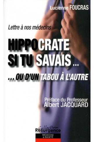 Hippocrate si tu savais... ou d'un tabou à l'autre
