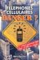 Téléphones cellulaires: danger ?
