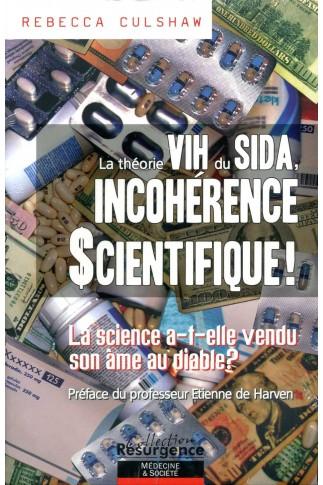 Théorie VIH du SIDA, INCOHERENCE SCIENTIFIQUE ! (La)