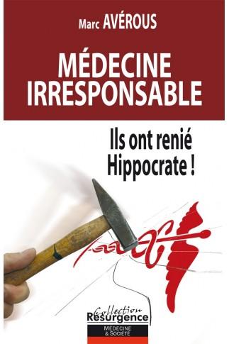 Médecine irresponsable