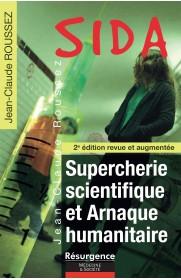 SIDA – Supercherie scientifique et arnaque humanitaire