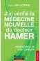 J'ai vérifié la Médecine Nouvelle du Dr Hamer
