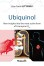 Ubiquinol – New insights into the most active form of Coenzyme Q10
