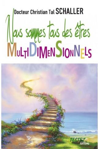 Nous sommes tous des êtres multidimensionnels