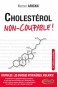 CHOLESTEROL NON-COUPABLE!