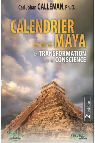 CALENDRIER MAYA - La transformation de la conscience - 2ème édition