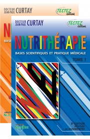 Nutrithérapie - Docteur Jean-Paul CURTAY, 5e édition tome 1 et 2