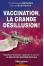 Vaccination, la grande désillusion !